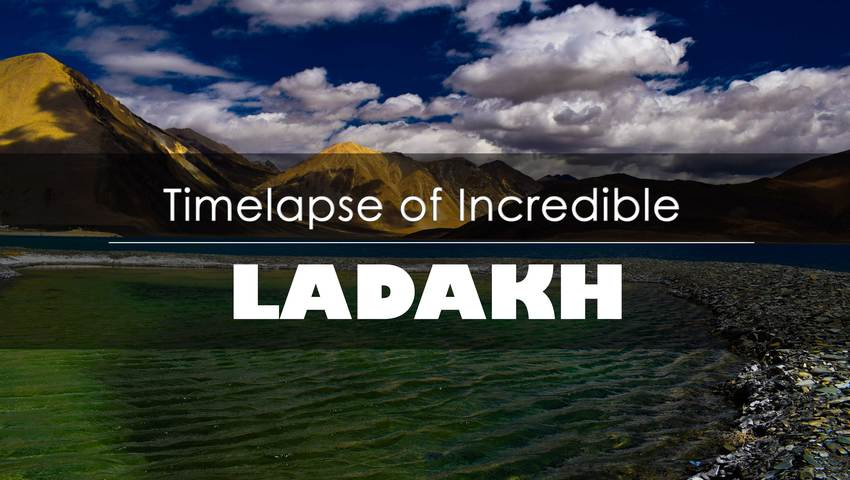 Watch This Time Lapse of Ladakh and Pack Your Bags to Leave for it