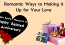 Missed Anniversary? Romantic Ways to Making it Up for Your Love