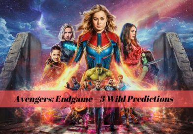 Avengers: Endgame – 3 Wild Predictions for the Next Great Marvel Extravaganza