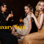 luxury trap