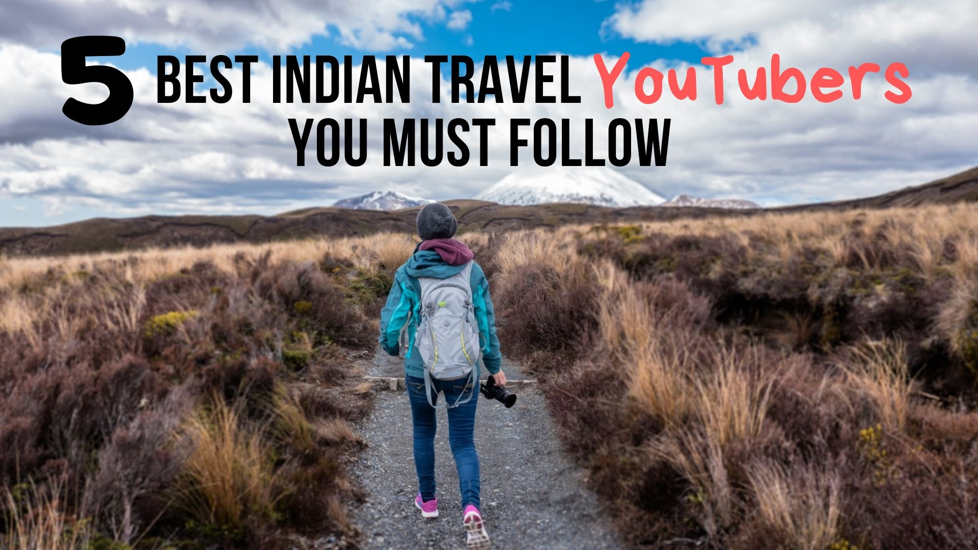 5 Best Indian Travel YouTubers You Must Follow