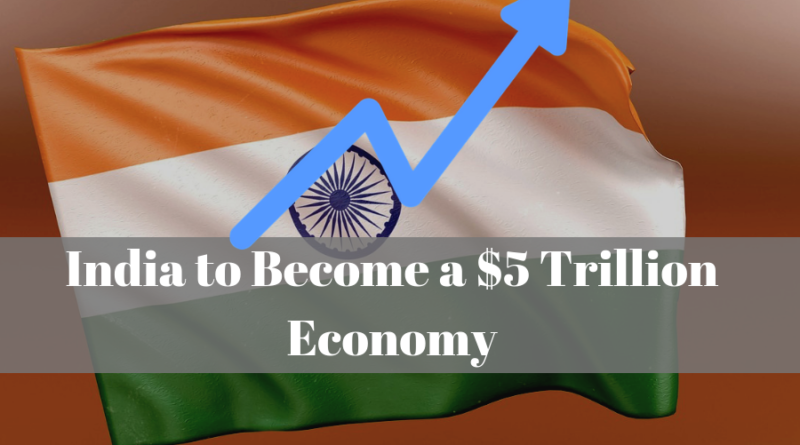 India to Become a $5 Trillion Economy