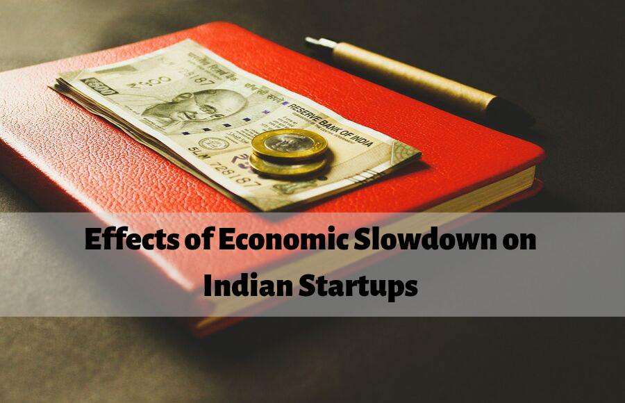 Effects of the Economic Slowdown on the Startup Culture in India