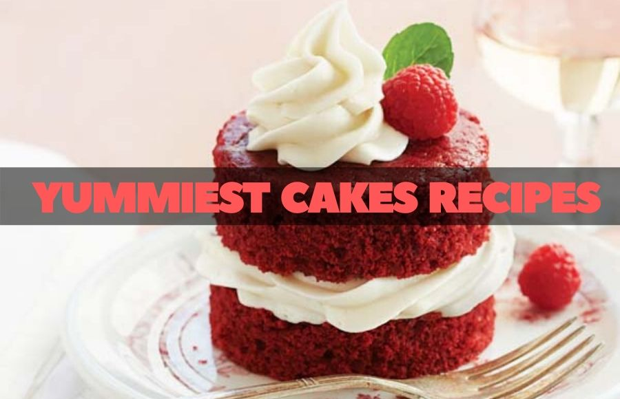 Yummiest Cakes Recipes