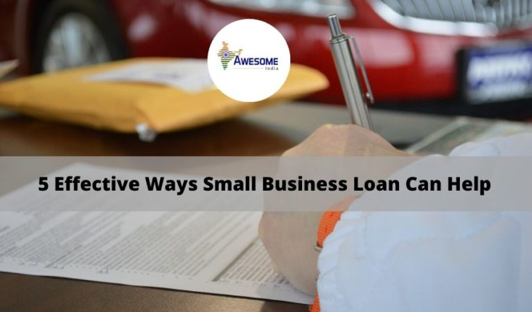 5 Effective Ways Small Business Loan Can Help Your Dream Project