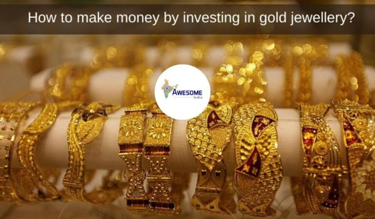 How to Make Money by Investing in Gold Jewellery?