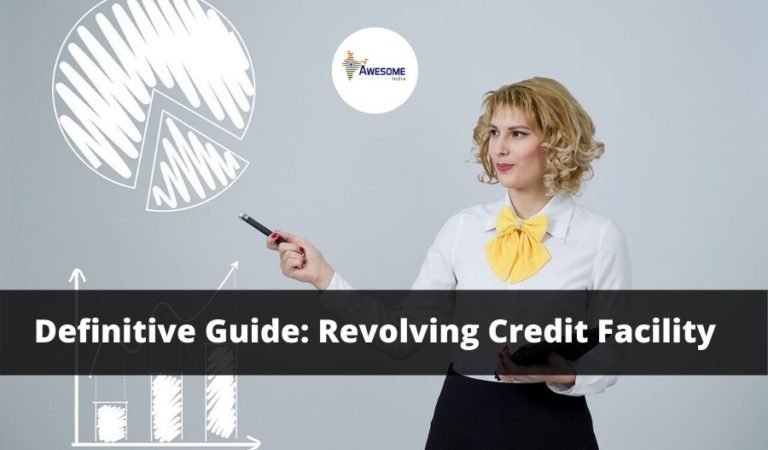 Revolving Credit Facility: Your Definitive Guide