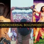 Controversial Bollywood movies