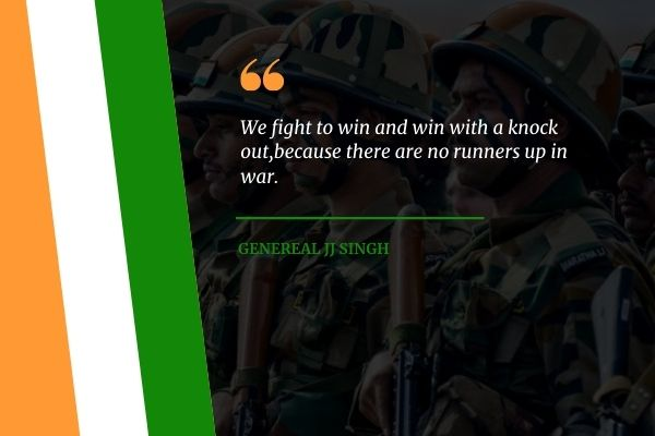 Genereal JJ Singh Army quotes