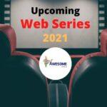 Upcoming Web series 2021